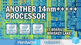 Intel Whiskey Lake Core i7-8565U Benchmarked, Can Another 14nm CPU Deliver Gains?