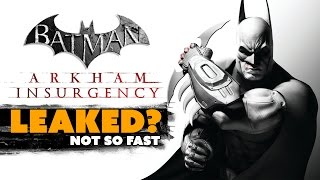 BATMAN: ARKHAM INSURGENCY Leaked?! slow down there - The Know Game News