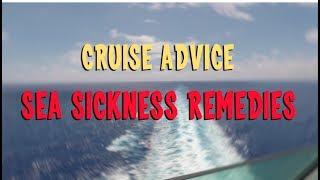 Cruise Advice - Sea Sickness Remedies