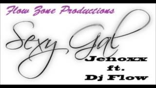 Jenoxx & Dj Flow - Sexy Gal.  *FLOW ZONE PRODUCTIONS ARUBA*