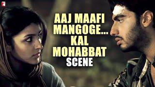 Aaj Maafi Mangoge... Kal Mohabbat - Scene - Ishaqzaade