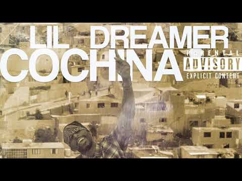Lil Dreamer - COCHINA