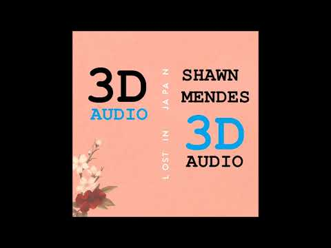 Shawn Mendes (3D AUDIO)– Lost In Japan