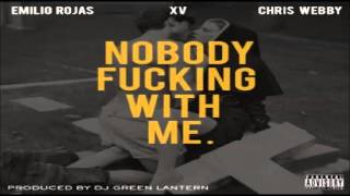 Watch Emilio Rojas Nobody Fucking With Me Ft Xv  Chris Webby video
