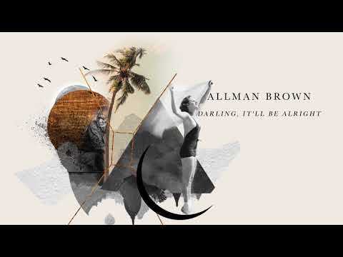 Allman Brown - Darling, It'll Be Alright - OUT NOW Mp3