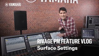 Yamaha RIVAGE PM Feature Vlog – Surface Settings