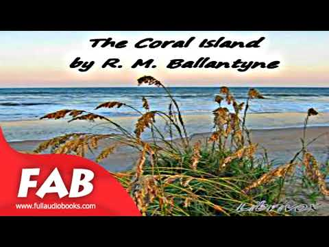 The Coral Island Full Audiobook By R. M. BALLANTYNE By Action & Adventure Fiction