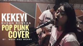 Kekeyi - Bukan Boneka [ POPPUNK COVER ] By. Weak and Weary
