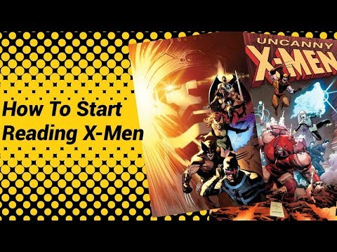 How To Start Reading X-Men