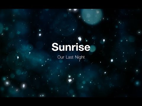 Sunrise - Our Last Night (Lyrics)