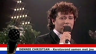 Kerstavond Samen Met Jou - Dennie Christian