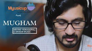 MUGHAM - An Inner Mind Explorer | Official | Music |  MYUSICUP | Arvind Venugopal | A Sriram Music