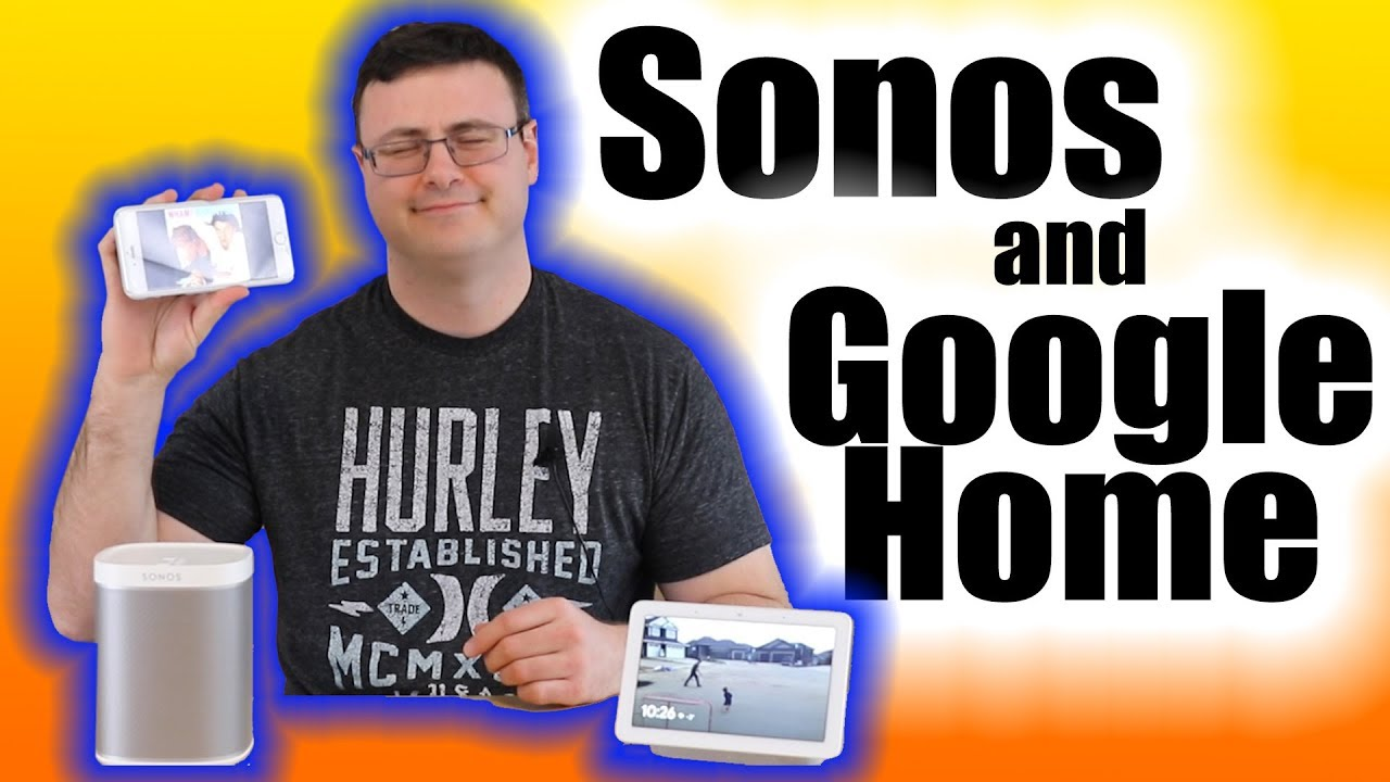 Sonos and Google Home Setup and Working Together