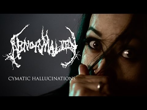 "Abnormality ""Cymatic Hallucinations"" (OFFICIAL VIDEO)"