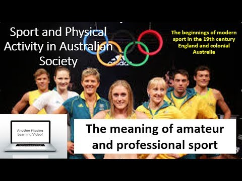 PDHPE HSC - Sport and Physical Activity in Aust. Society - meaning of amateur and professional sport