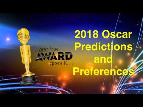 2018 Oscar Predictions and Preferences (HD)