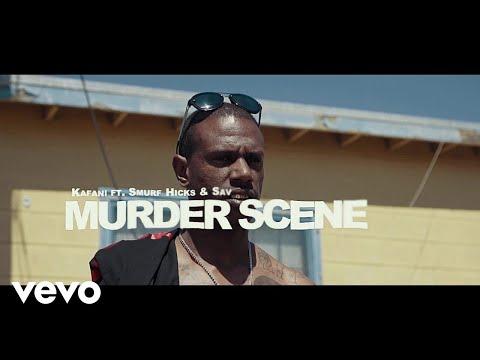 Kafani - Murder Scene ft. Smurf Hicks, Sav