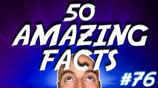 50 AMAZING Facts to Blow Your Mind! #76