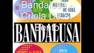 Bandalusa - Criola De S. Bento