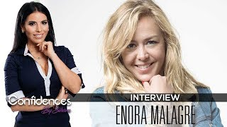 Interview ENORA MALAGRÉ - Confidences By Siham
