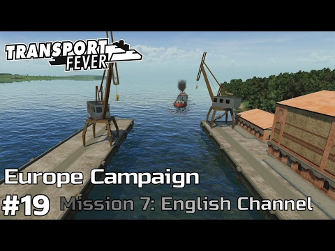 English Channel - Europe Campaign [Mission 7] Transport Fever [ep19]