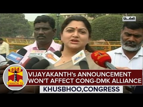 """Vijayakanth's Announcement Won't Affect Congress-DMK Alliance"" - Khushboo"