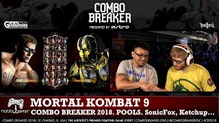 Mortal Kombat 9 Combo Breaker 2018 POOLS Day 1 SonicFox Forever King Ketcup More