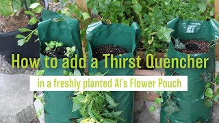 How to Add a Thirst Quencher to a Freshly Planted Al's Flower Pouch