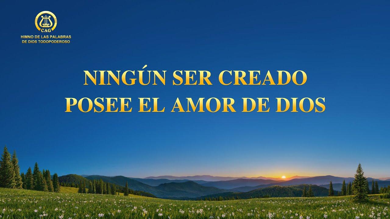 Canción cristiana   Ningún ser creado posee el amor de Dios