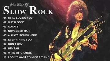 Best Slow Rock 80s, 90s Playlist - The Best Slow Rock Songs Of All Time