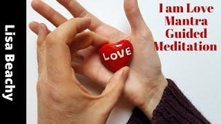 I am Love Guided Meditation Mantra