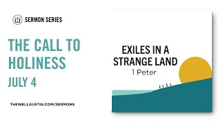 1 Peter: Exiles in a Strange Land - The Call to Holiness