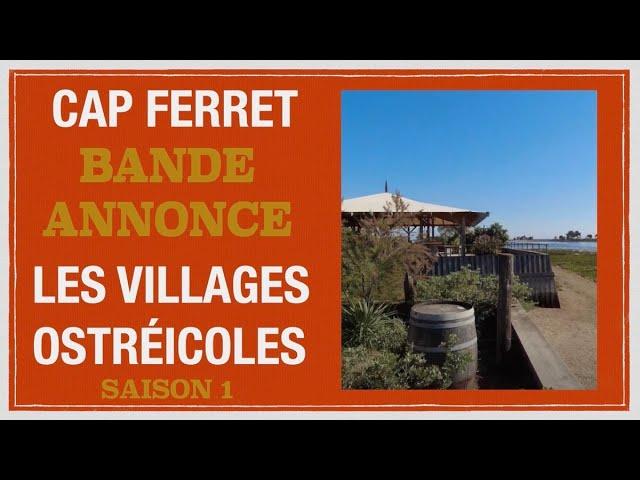 Bande Annonce de la série LVO Saison 1 Les Villages Ostréicoles du Cap Ferret   Bassin d'Arcachon HD