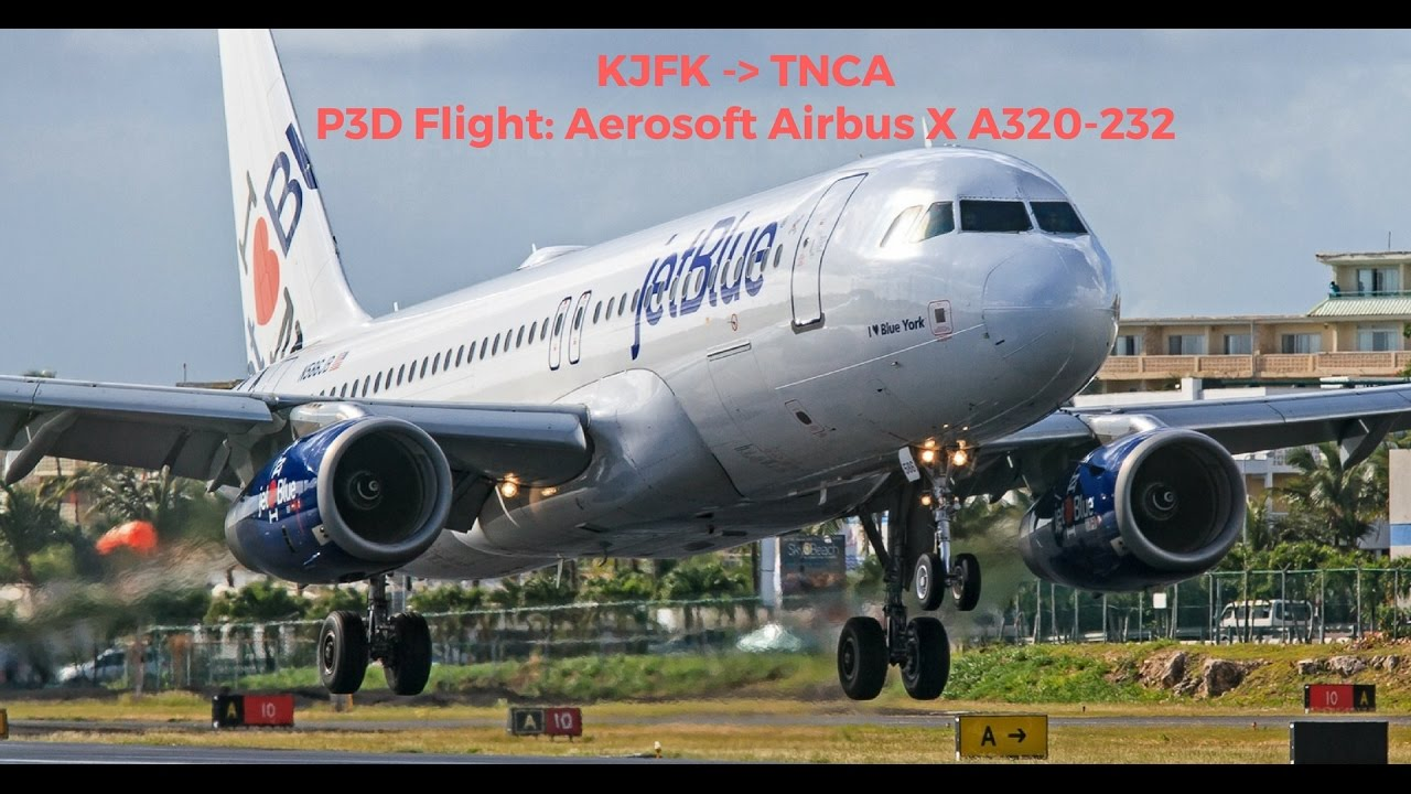 P3D: KJFK to TNCA (New York- JFK to Aruba) REALISTIC A320 CABIN SOUNDS by  SimplifiedSimulations
