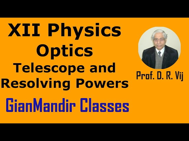 XII Physics | Optics | Telescope and Resolving Powers by Poonam Ma'am