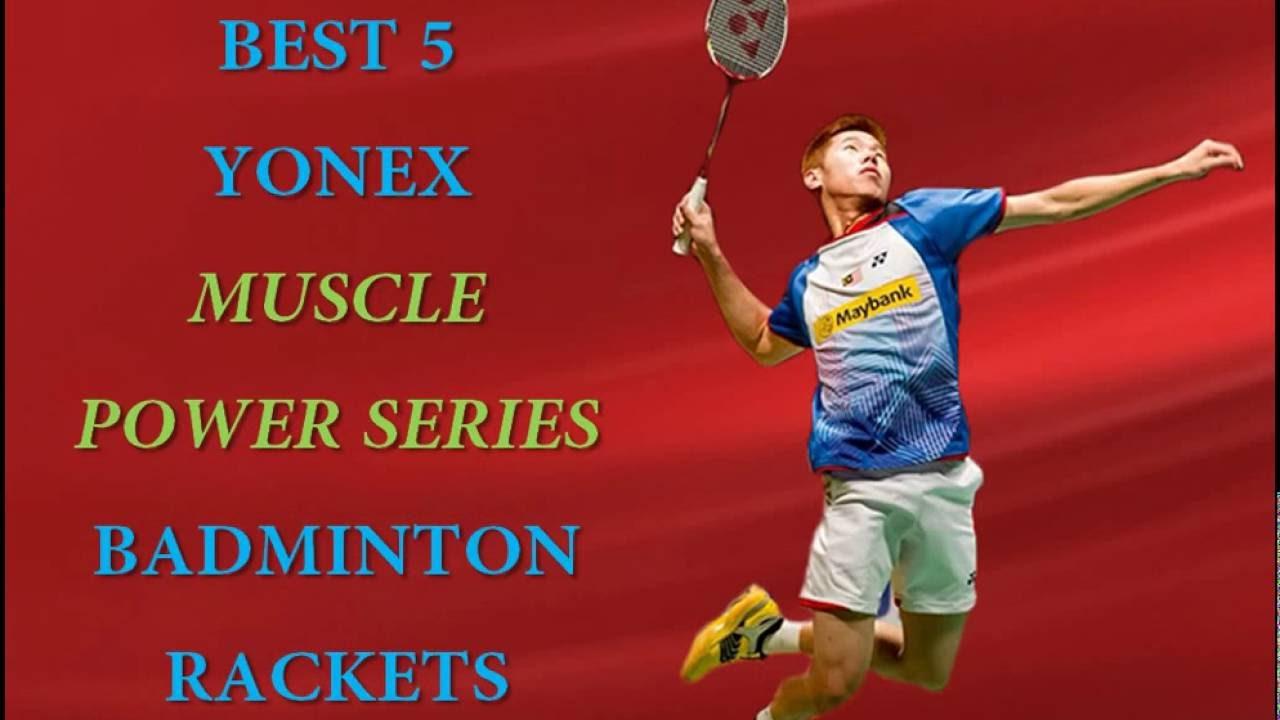 BEST 5 YONEX MUSCLE POWER SERIES BADMINTON RACKETS