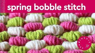 SPRING BOBBLE Knit Stitch Pattern