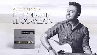 Gambar cover Me Robaste El Corazón - Alex Campos - Tiempo De La Cruz | Audio