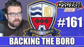 Backing the Boro FM18 | NUNEATON | Part 161 | PUSH FOR EUROPE | Football Manager 2018