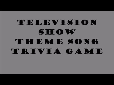 Television Theme Song Trivia Game #12