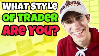 What Style Of Stock Trader Are You?