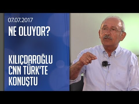 Kemal Kılıçdaroğlu CNN TÜRK'te konuştu - Ne Oluyor? 07.07.2017 Cuma