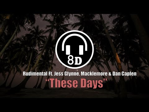 Rudimental - These Days Ft. Jess Glynne, Macklemore & Dan Caplen (8D AUDIO) 🎧 USE HEADPHONES 🎧