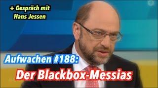 Aufwachen Podcast #188: Martin Schulz & die SPD-Strategie, Merkel bei Trump + Gast Hans Jessen