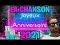 LA CHANSON JOYEUX ANNIVERSAIRE 2021
