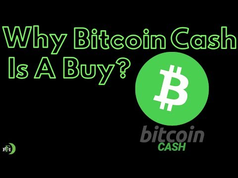 WHY BITCOIN CASH IS A BUY?