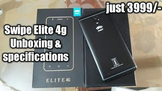 Swipe Elite 4G Unboxing 2017 4g voLTE Mobile first hands on and specifications, features and review