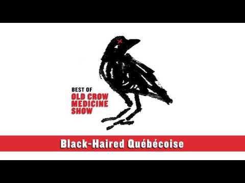 "Old Crow Medicine Show - ""Black-Haired Québécoise"""