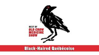 "Old Crow Medicine Show - ""Black-Haired Québécoise"""