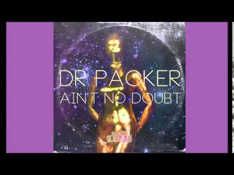 Dr. Packer - Ain't No Doubt